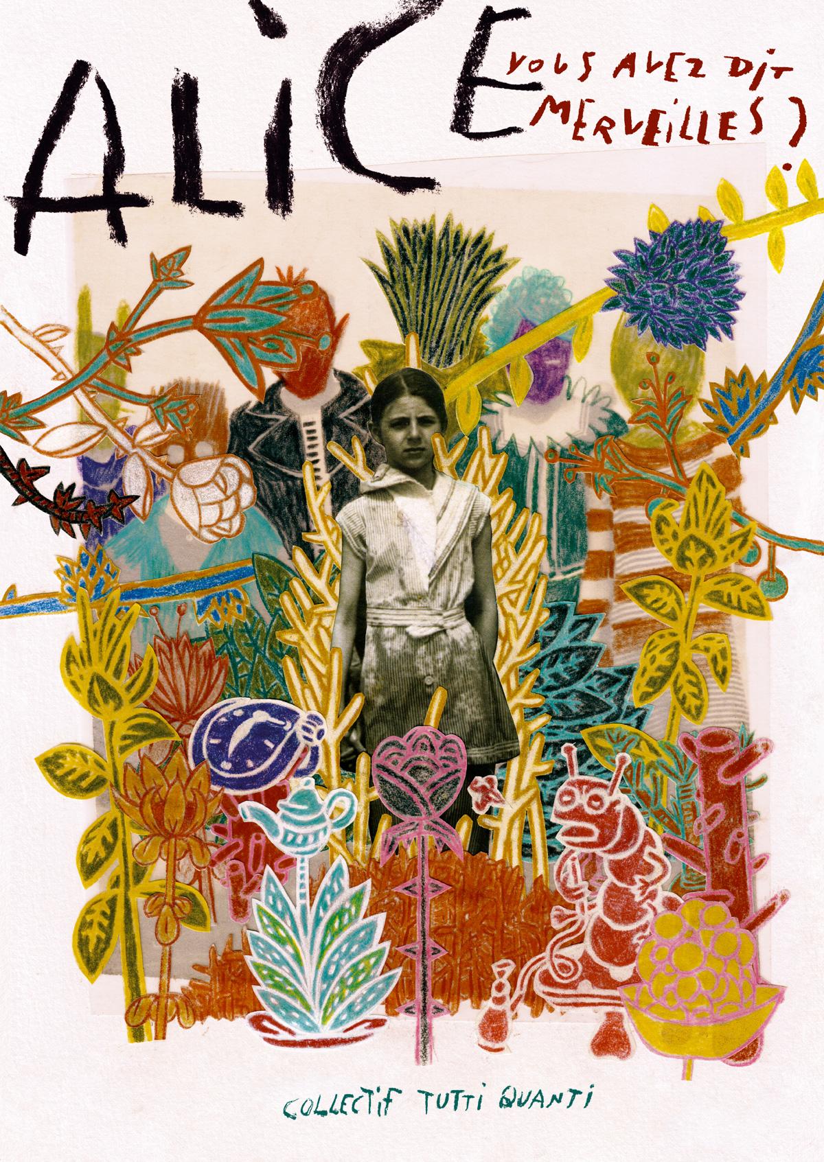 Affiche du spectacle Alice, vous avez dit merveilles ? La photo d'une petite fille est au milieu de dessins colorés d'un monde luxuriant.